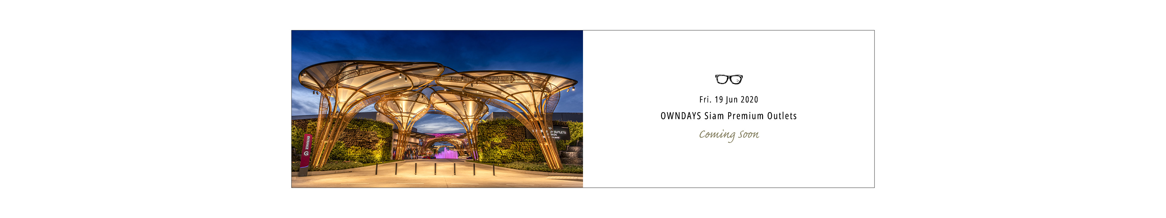 Fri. 19th Jun 2020 OWNDAYS Siam Premium Outlets Coming Soon!