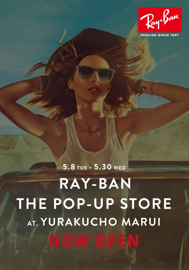 RAY-BAN THE POP-UP STORE at.有楽町マルイ NOW OPEN
