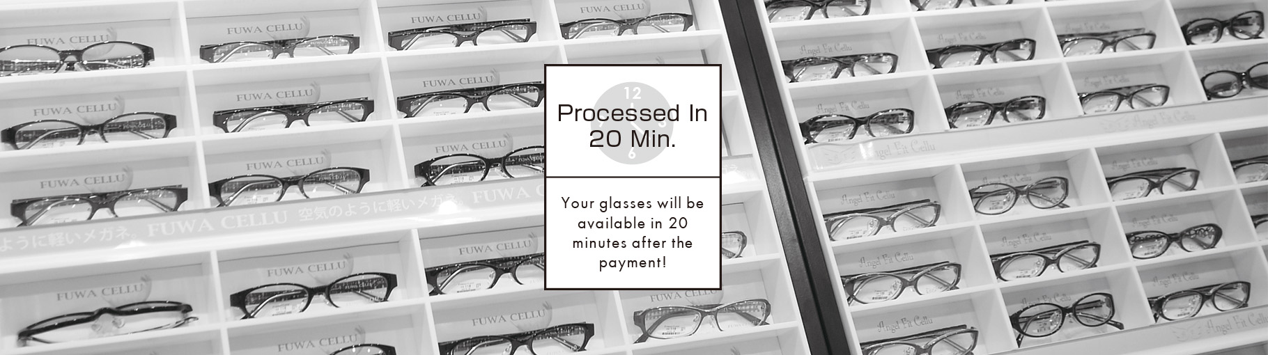 Processed In 20 Min. Your glasses will be available in 20 minutes after the payment!